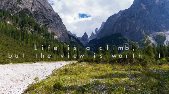 Life is a climb, but the view is worth it